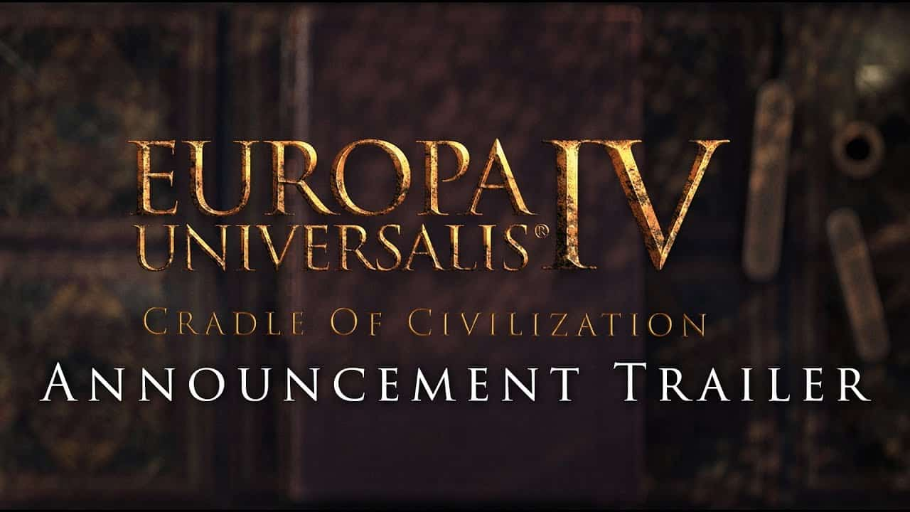 Europa Universalis IV: Cradle of Civilization Announced