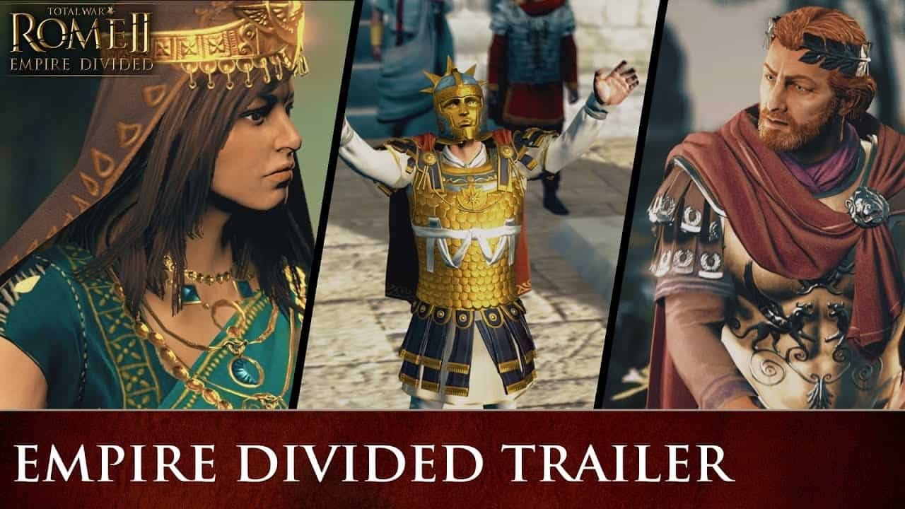 Total War: Rome 2 Empire Divided trailer released