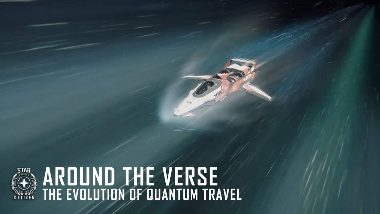 Star Citizen: Around the Verse - The Evolution of Quantum Travel