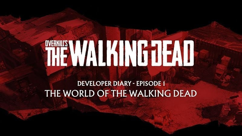 OVERKILL's The Walking Dead gets new dev diary