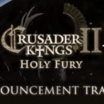 Crusader Kings II: Holy Fury release date announced