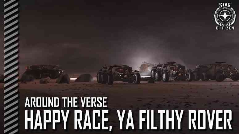 Star Citizen: Around the Verse - Happy Race, Ya Filthy Rover