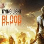 Dying Light's Bad Blood battle royale coming to Early Access