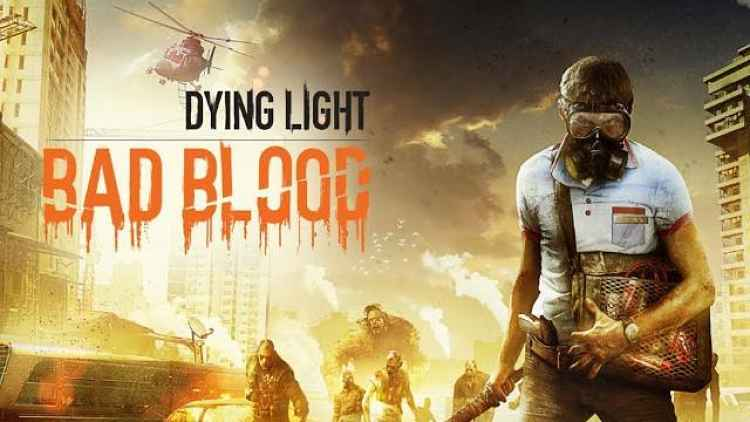 Dying Light Bad Blood heads to Early Access