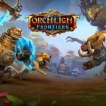 Torchlight Frontiers showcases weapons & forts in new footage