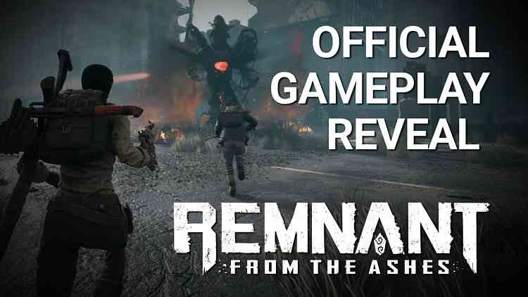 Remnant: From the Ashes Gameplay Reveal
