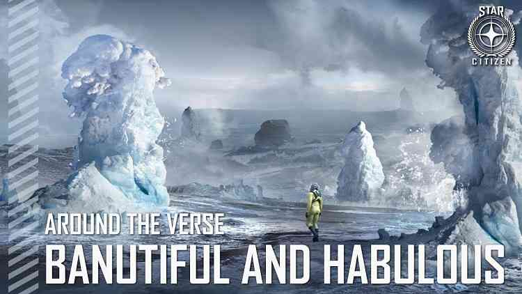 Star Citizen: Around the Verse – Banutiful and Habulous