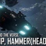 Star Citizen: Around the Verse – Stop, Hammer(head) Time