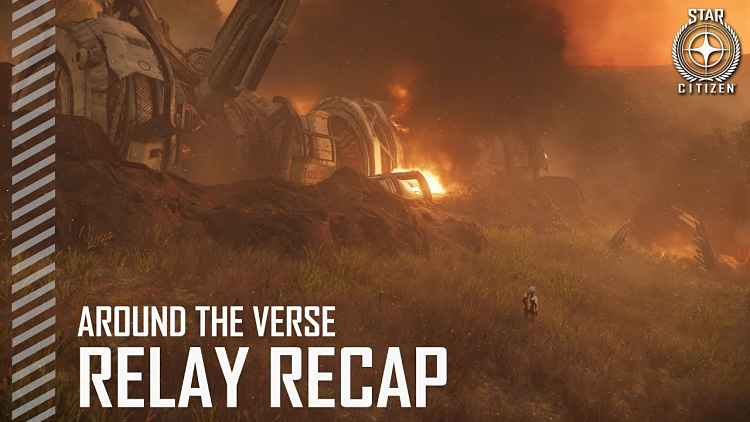 Star Citizen: Around the Verse - Relay Recap