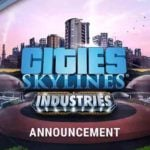 Cities: Skylines – Industries expansion announced to revamp choices