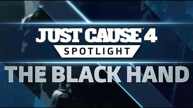 Just Cause 4 SPOTLIGHT: The Black Hand