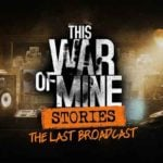 11 bit studios announces new This War of Mine DLC