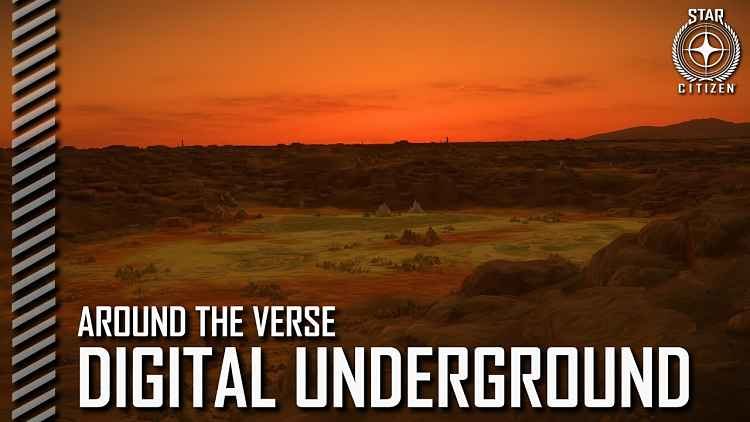Star Citizen: Around the Verse - Digital Underground
