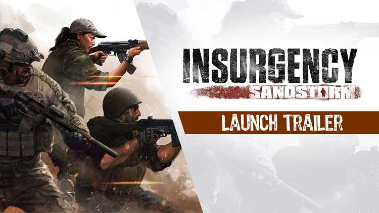 Insurgency: Sandstorm Launch Trailer