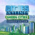 Cities: Skylines is bringing Green Cities DLC to consoles