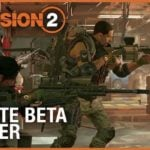 The Division 2 reveals Private Beta details in new trailer
