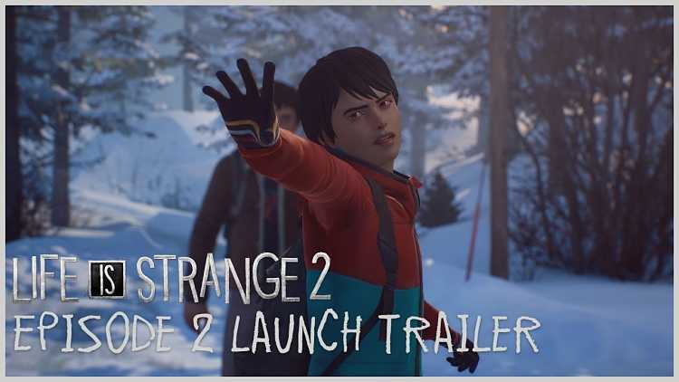 Life is Strange 2: Episode 2 launch trailer out now, shows familiar locations