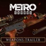Metro Exodus weapons trailer
