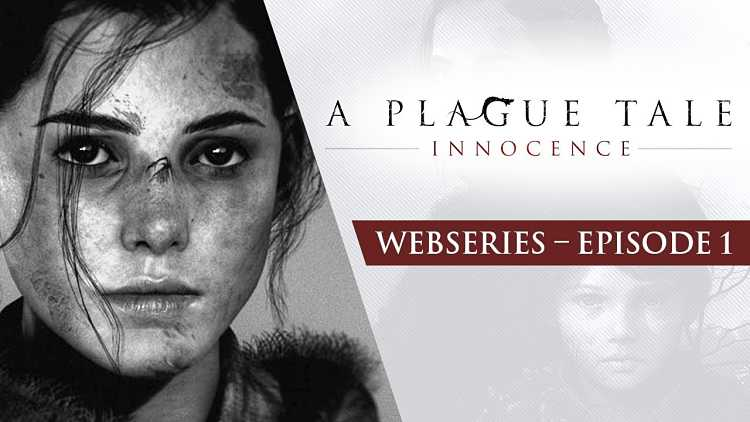 A Plague Tale Webseries Ep1 – Roots of Innocence