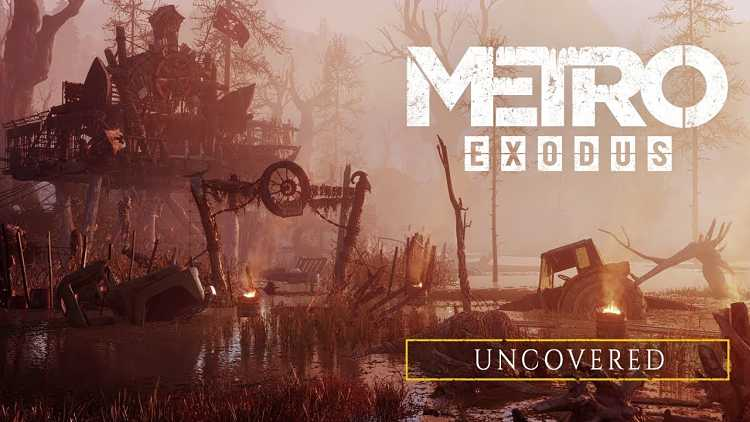"Metro Exodus ""Uncovered"" trailer reveals what life is like in the wastes"