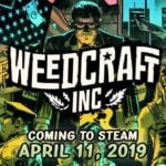 Weedcraft Inc. Review - Growing up too fast