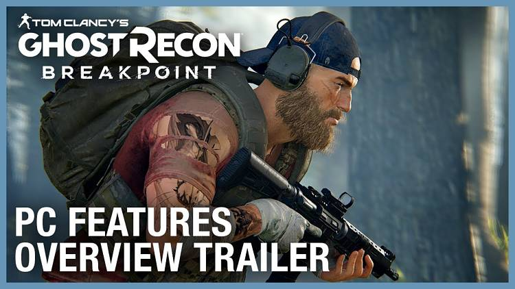 Ghost Recon Breakpoint PC Features Trailer