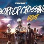 Payday 2 is getting a new heist, Border Crossing