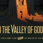 Campo Santo has plans for In the Valley of Gods