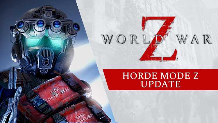World War Z gets a Horde Mode and The Bomber in new update