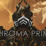 How to farm Chroma Prime Relics in Warframe